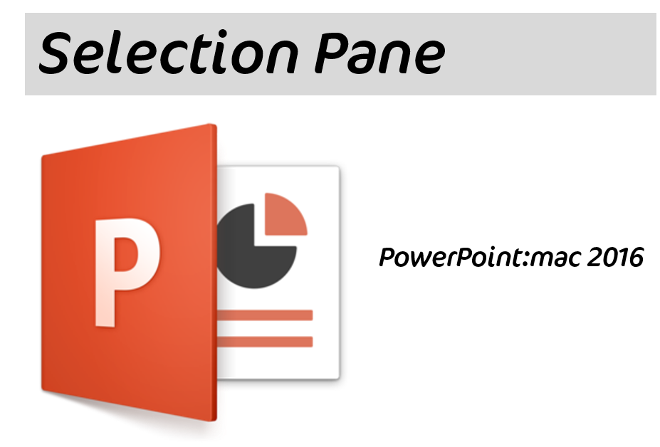 #PowerPoint Selection Pane back for #Mac