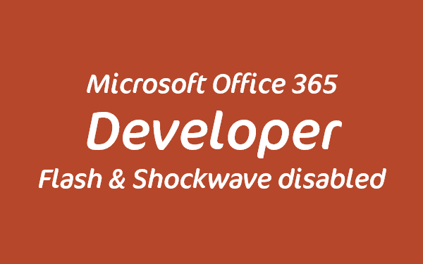 Microsoft disable Shockwave, Flash and Silverlight for Office 365 users
